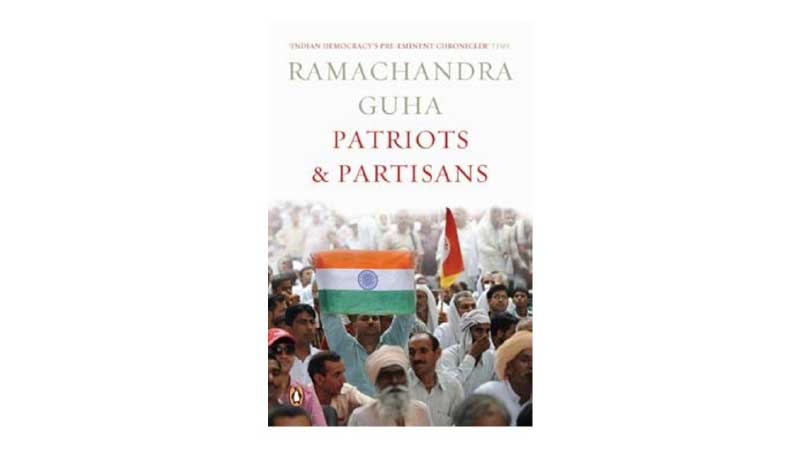Patriots and Partisans by Ramachandra Guha