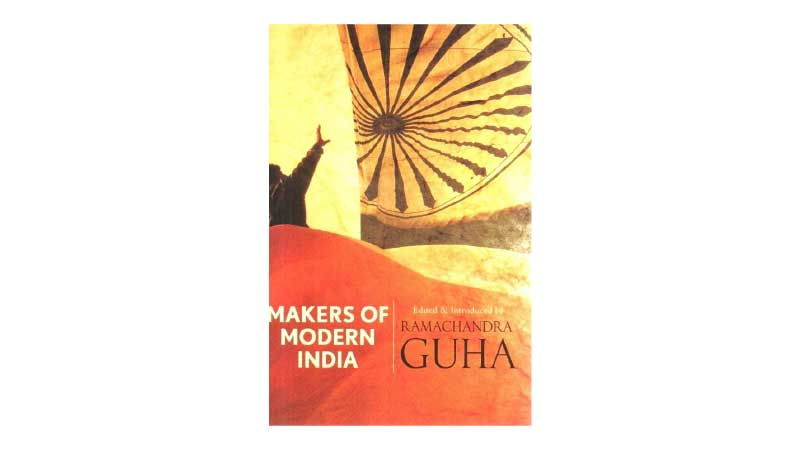 Makers of Modern India by Ramachandra Guha