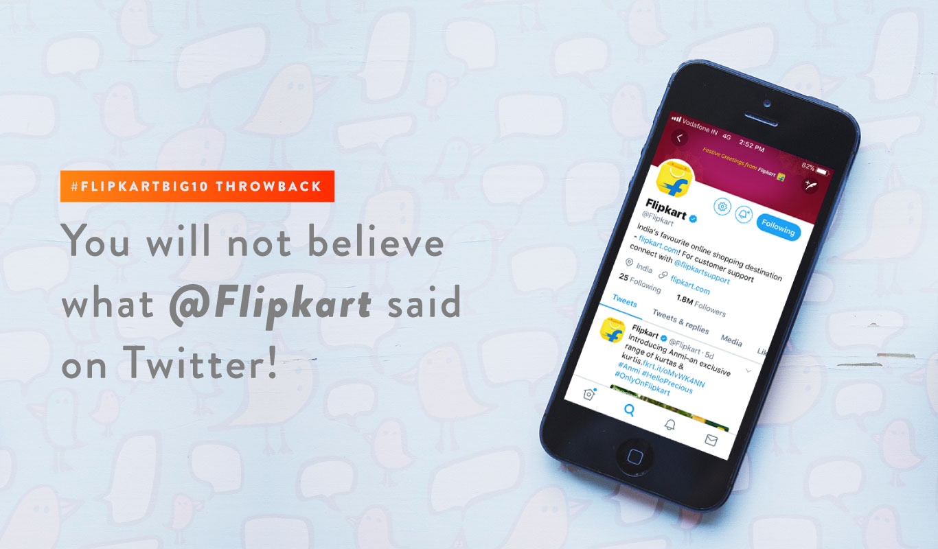 #FlipkartBIG10 Throwback: You will not believe what @Flipkart said on Twitter!