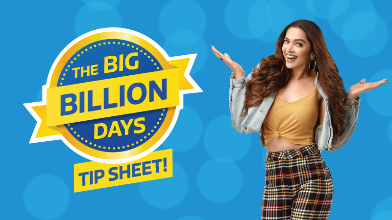 The Ultimate Shopping Tip Sheet for Flipkart Big Billion Days 2018