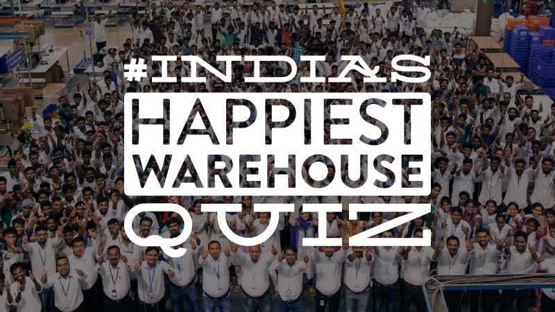 #IndiasHappiestWarehouseQuiz – What makes this Flipkart warehouse smile?