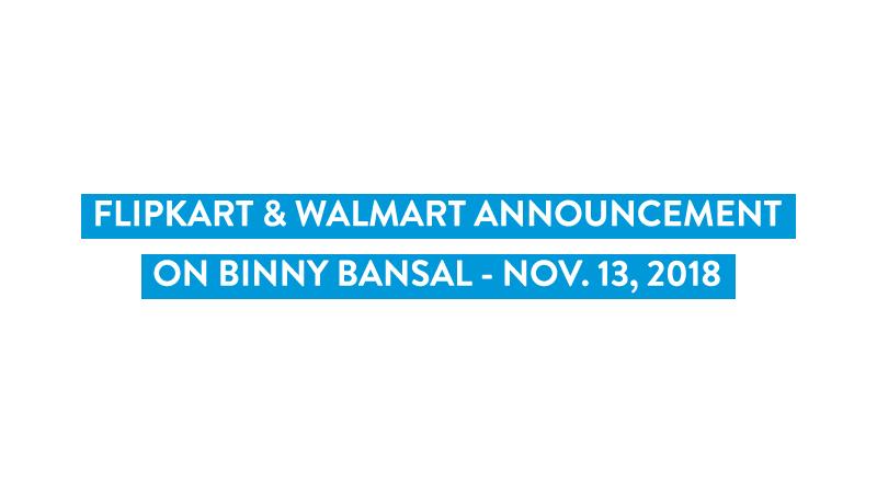 Flipkart and Walmart statement on Binny Bansal – Nov. 13, 2018