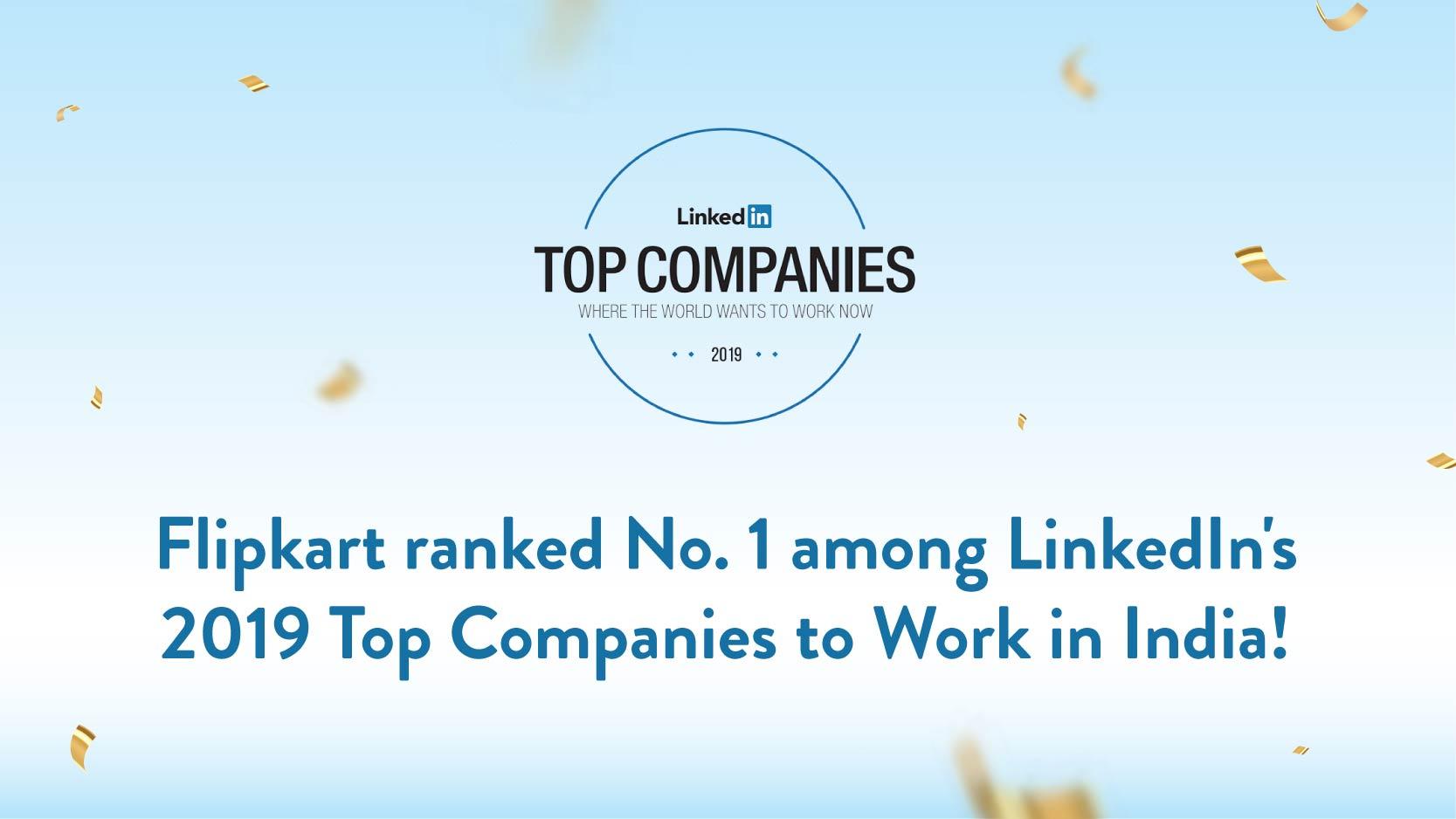 Flipkart ranked No. 1 among LinkedIn Top Companies 2019!