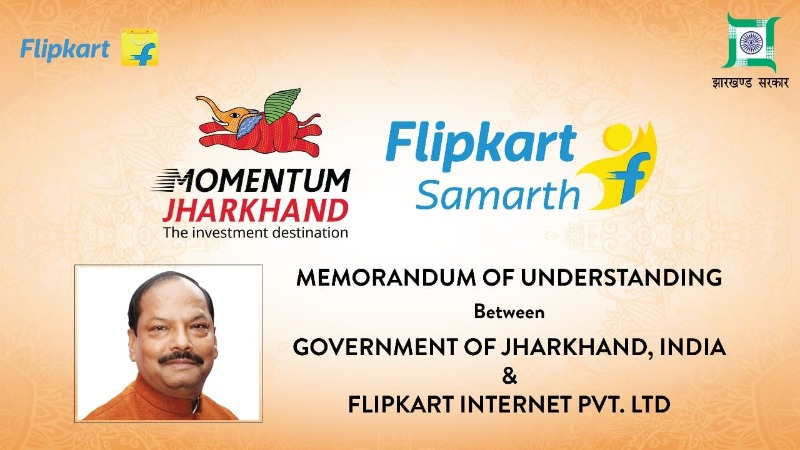 Flipkart Group and Govt of Jharkhand sign MoU to launch 'Samarth' in Jharkhand