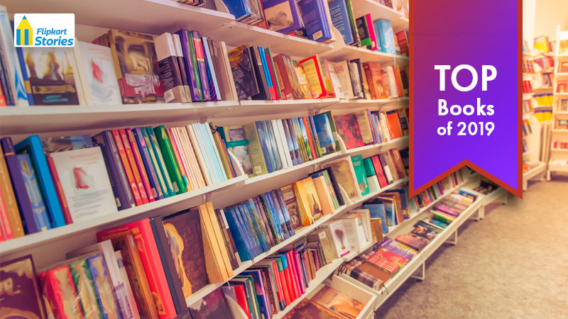 The Flipkart List — Best Books of 2019: 10 great reads to end the year with